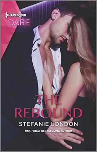 The Rebound: A Scorching Hot Romance (Close Quarters) Stefanie London