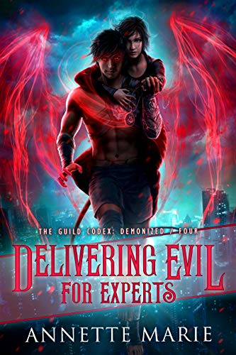 Delivering Evil for Experts (The Guild Codex: Demonized Book 4) Annette Marie