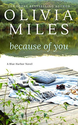 Because of You (Blue Harbor Book 3) Olivia Miles
