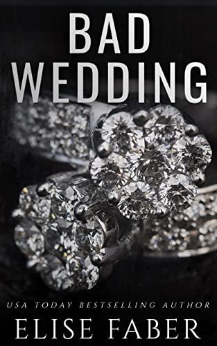 Bad Wedding (Billionaire's Club Book 9) Elise Faber