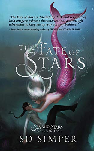 The Fate of Stars: A Fantasy Lesbian Romance (Sea and Stars Book 1)  S D Simper
