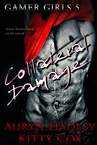 Collateral Damage (Gamer Girls Book 5)  Kitty Cox and Auryn Hadley