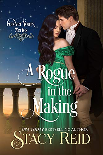A Rogue in the Making (Forever Yours Book 11) Stacy Reid
