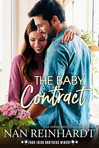 The Baby Contract (Four Irish Brothers Winery Book 4) Nan Reinhardt