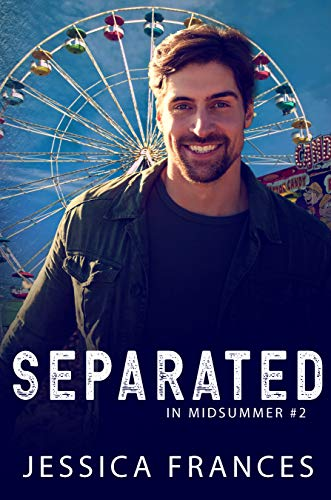 Separated (In Midsummer Book 2) Jessica Frances