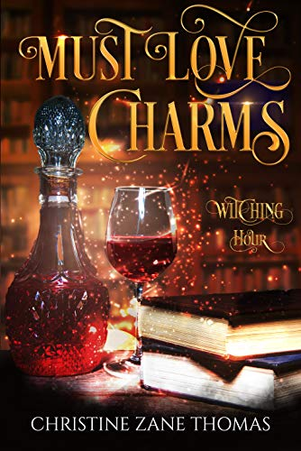 Must Love Charms: A Paranormal Women's Fiction Mystery (Witching Hour Book 3) Christine Zane Thomas