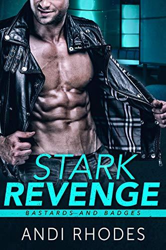 Stark Revenge: Bastards and Badges  Andi Rhodes