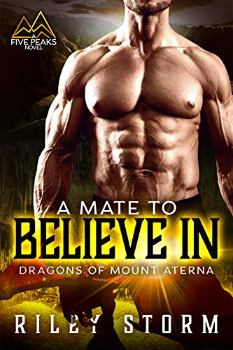 A Mate to Believe In (Dragons of Mount Aterna Book 2)  Riley Storm