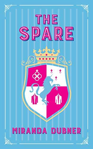 The Spare: A Novel  Miranda Dubner