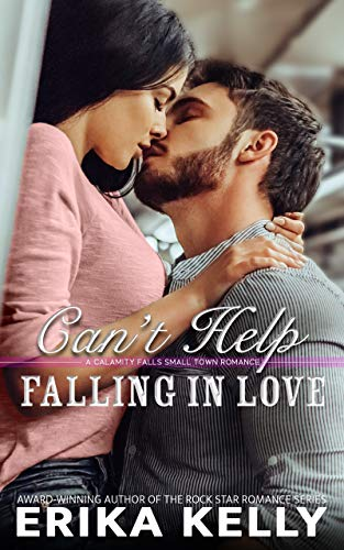 Can't Help Falling In Love (A Calamity Falls Novel Book 5)  Erika Kelly