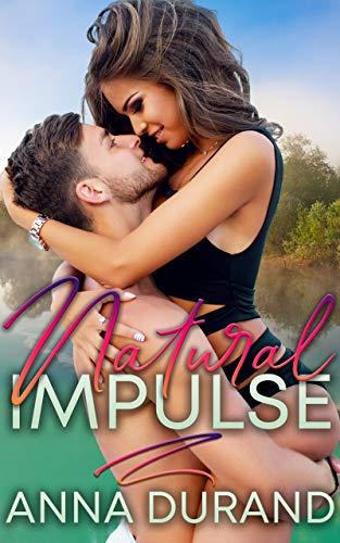 Natural Impulse (Au Naturel Trilogy Book 2)  Anna Durand