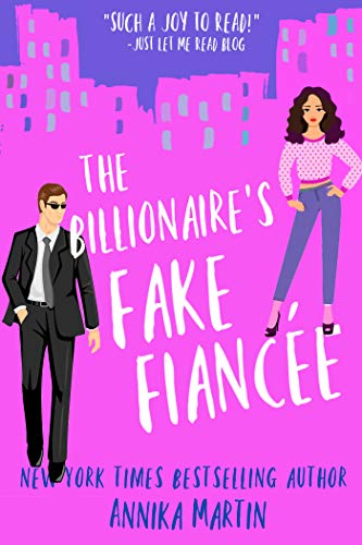 The Billionaire's Fake Fiancée  Annika Martin