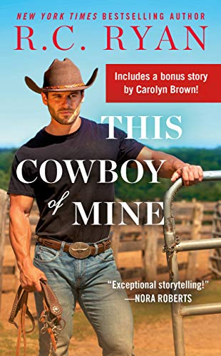 This Cowboy of Mine: Includes a Bonus Novella (Wranglers of Wyoming Book 2) R.C. Ryan