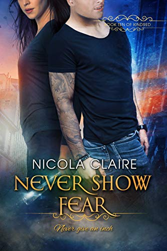 Never Show Fear (Kindred, Book 10)  Nicola Claire