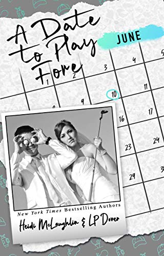 A Date to Play Fore (The Dating Series Book 6) L.P. Dover and Heidi McLaughlin