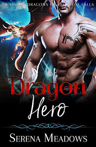 Dragon Hero: Guardian Dragons of Prospect Falls  Serena Meadows