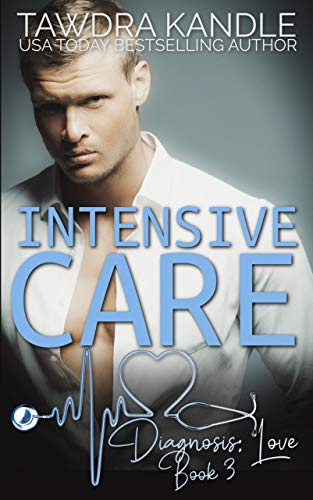 Intensive Care: A Diagnosis: Love Medical Romanc Tawdra Kandle