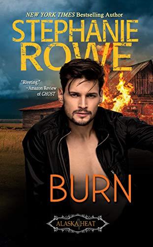 Burn (Alaska Heat Book 4 Stephanie Rowe