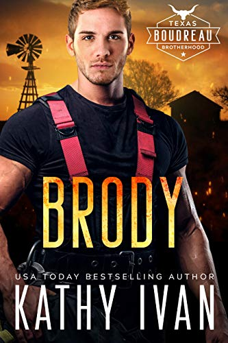 Brody (Texas Boudreau Brotherhood Book 3)  Kathy Ivan