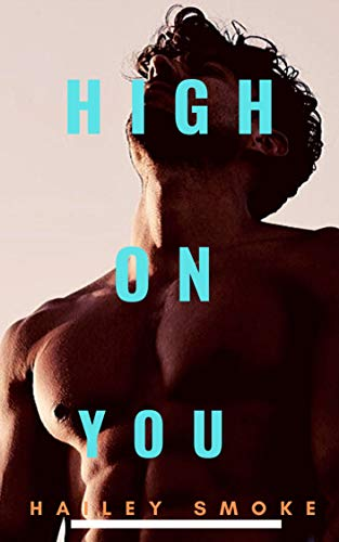 High On You (As You Are Book 2)  Hailey Smoke