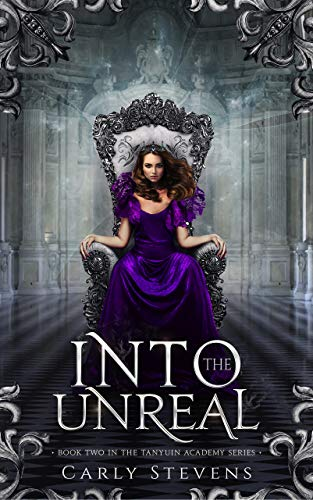 Into the Unreal (The Tanyuin Academy Series Book 2)  Carly Stevens