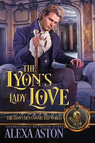 The Lyon's Lady Love: The Lyon's Den  Alexa Aston
