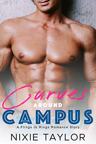 Curves Around Campus (Flings to Rings Book 4)  Nixie Taylor