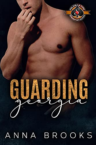 Guarding Georgia (Police and Fire: Operation Alpha): A Bulletproof Butterfly Novel  Anna Brooks and Operation Alpha