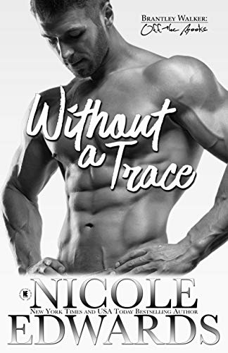 Mission: Without a Trace (Brantley Walker: Off the Books Book 2)  Nicole Edwards