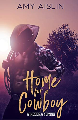Home for a Cowboy (Windsor, Wyoming Book 1)  Amy Aislin