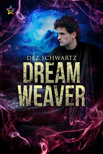 Dream Weaver (Roam Book 3)  Dez Schwartz