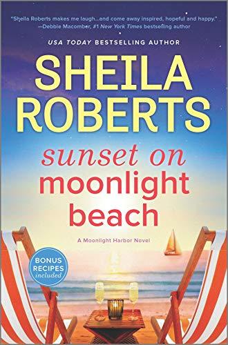 Sunset on Moonlight Beach: A Moonlight Harbor Novel Sheila Roberts
