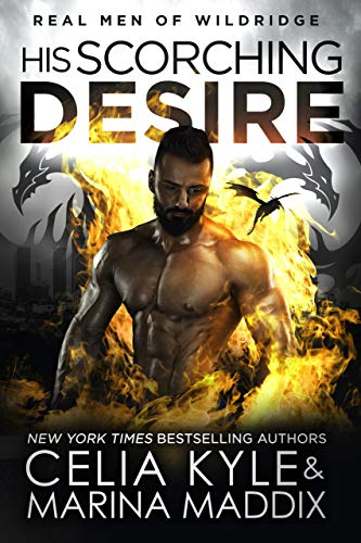 His Scorching Desire: Paranormal Dragon Shifter Romance (Real Men of Wildridge Book 3)  Celia Kyl and Marina Maddix