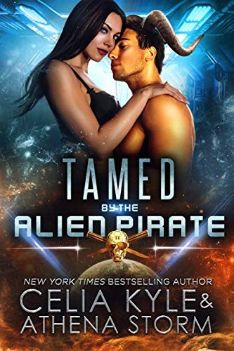 Tamed by the Alien Pirate (Mates of the Kilgari Book 5) Celia Kyle and Athena Storm