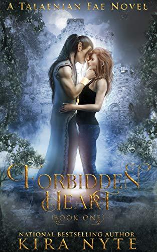 Forbidden Heart: A Talaenian Fae Novel Kira Nyte
