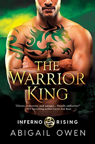 The Warrior King (Inferno Rising Book 3) Abigail Owen
