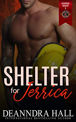 Shelter for Jerrica (Police and Fire: Operation Alpha) (Bluegrass Bravery Book 5) Deanndra Hall and Operation Alpha