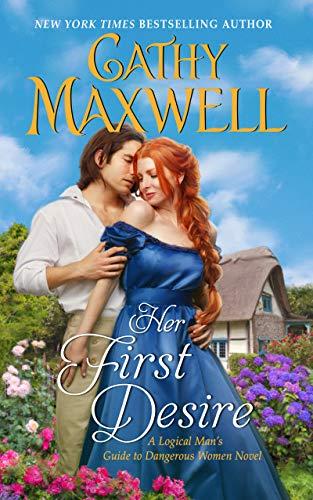 Her First Desire: A Logical Man's Guide to Dangerous Women Novel Cathy Maxwell
