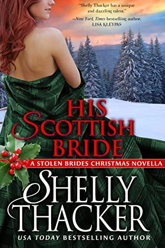 His Scottish Bride: A Stolen Brides Christmas Novella (Stolen Brides Series Book 5) Shelly Thacker