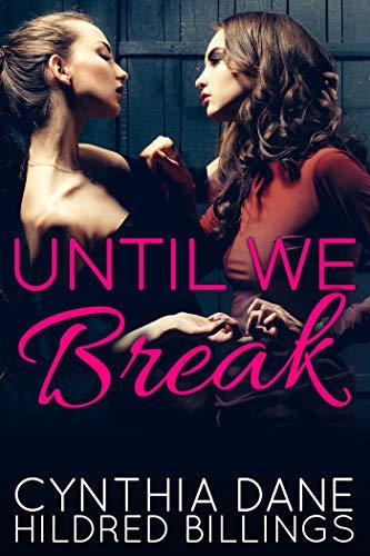 Until We Break  Cynthia Dane and Hildred Billings