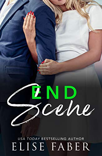 End Scene (Love, Camera, Action Book 4) Elise Faber