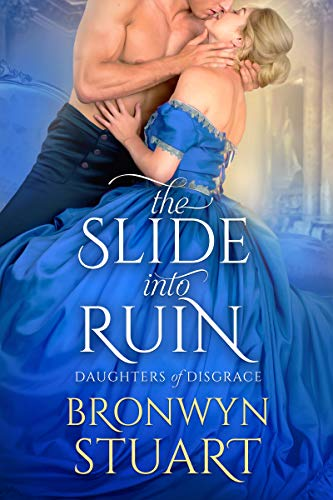The Slide into Ruin (Daughters of Disgrace Book 2)  Bronwyn Stuart