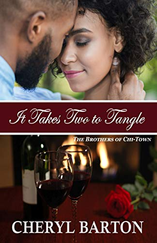 It Takes Two to Tangle (The Brothers of Chi-Town Book 5) Cheryl Barton