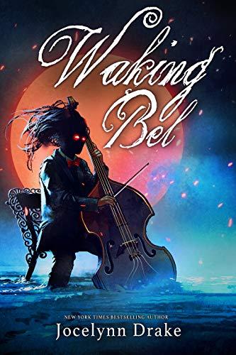 Waking Bel (Lords of Discord Book 3)  Jocelynn Drake