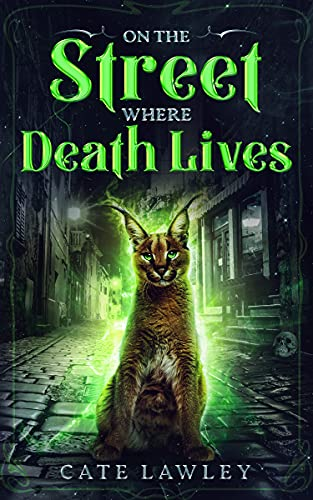 On the Street Where Death Lives (Death Retired Mysteries Book 3) Cate Lawley