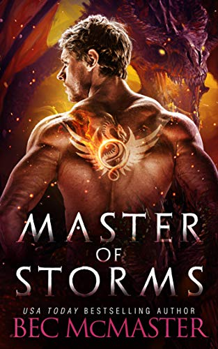 Master of Storms: Dragon Shifter Romance (Legends of the Storm Book 5) Bec McMaster