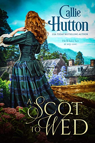 A Scot to Wed (Scottish Hearts Book 2) Callie Hutton