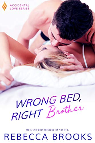 Wrong Bed, Right Brother (Accidental Love Book 4)  Rebecca Brooks