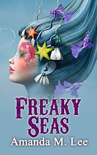 Freaky Seas (A Mystic Caravan Mystery Book 10) Amanda M. Lee