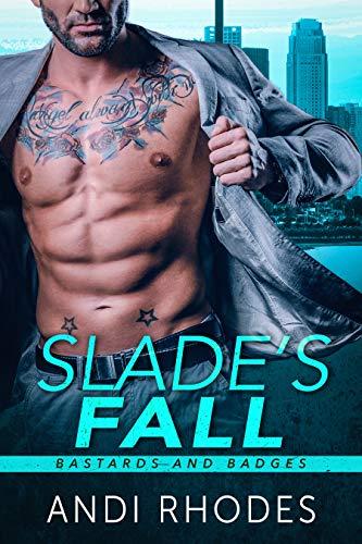 Slade's Fall: Bastards and Badges  Andi Rhodes